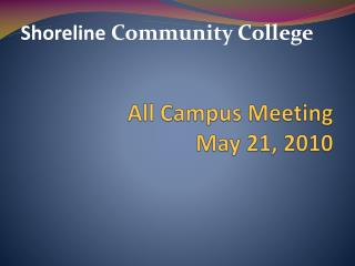 All Campus Meeting May 21, 2010