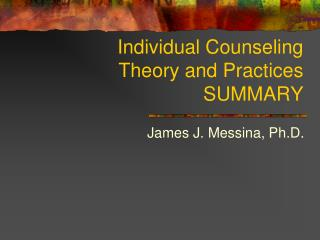 Individual Counseling Theory and Practices SUMMARY