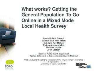 What works? Getting the General Population To Go Online in a Mixed Mode  Local Health Survey