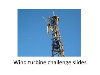 Wind turbine challenge slides