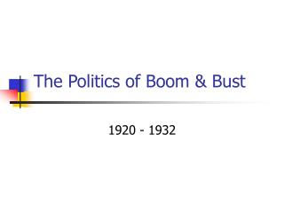 The Politics of Boom & Bust