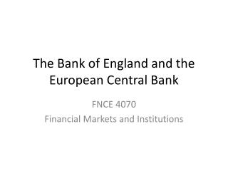 The Bank of England and the European Central Bank
