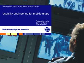 TNO Defence, Security and Safety Human Factors Usability engineering for mobile maps