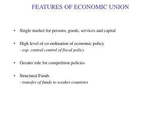 FEATURES OF ECONOMIC UNION