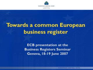 Towards a common European business register