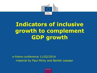 Indicators of inclusive growth to complement GDP growth