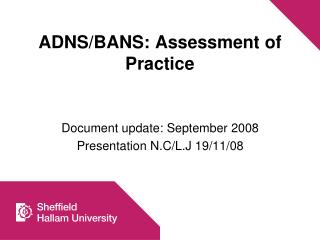 ADNS/BANS: Assessment of Practice