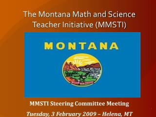 The Montana Math and Science Teacher Initiative (MMSTI)