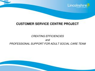 CUSTOMER SERVICE CENTRE PROJECT