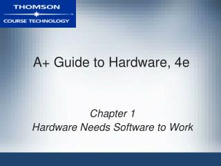 A+ Guide to Hardware, 4e