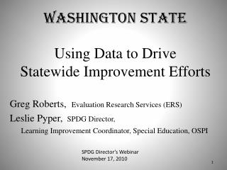 Washington State Using Data to Drive  Statewide Improvement Efforts