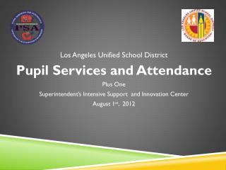 Los Angeles Unified School District Pupil Services and Attendance  Plus One