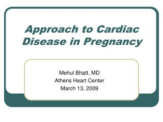Approach to Cardiac Disease in Pregnancy