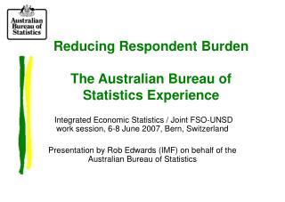 Reducing Respondent Burden The Australian Bureau of Statistics Experience