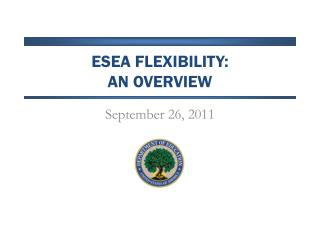 ESEA Flexibility:  An overview