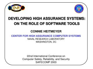 CONNIE HEITMEYER CENTER FOR HIGH ASSURANCE COMPUTER SYSTEMS NAVAL RESEARCH LABORATORY