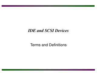 IDE and SCSI Devices