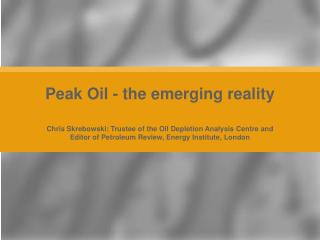 Peak Oil - the emerging reality