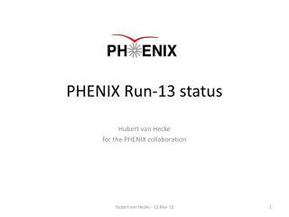 PHENIX Run-13 status