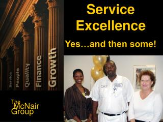 Service  Excellence Yes…and then some!