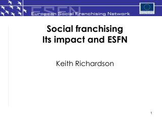 Social franchising  Its impact and ESFN
