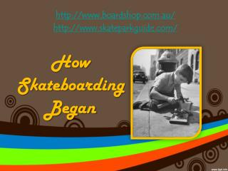 How Skateboarding Began