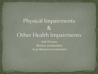 Physical Impairments & Other Health Impairments