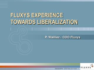FLUXYS EXPERIENCE TOWARDS LIBERALIZATION