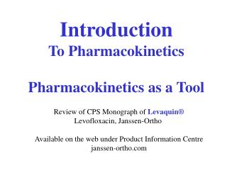 Introduction To Pharmacokinetics Pharmacokinetics as a Tool