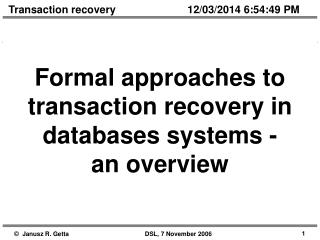 Formal approaches to transaction recovery in databases systems -  an overview