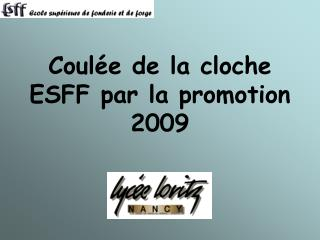 Coulée de la cloche ESFF par la promotion 2009