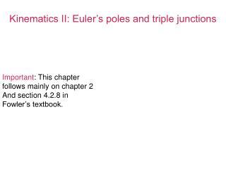 Kinematics II: Euler's poles and triple junctions