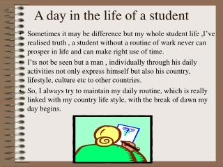 A day in the life of a student