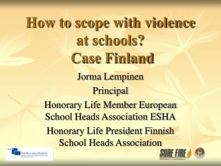 How to scope with violence at schools?  Case Finland