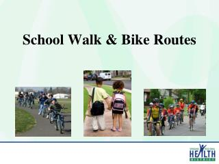 School Walk & Bike Routes