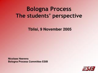 Bologna Process The students' perspective Tblisi, 9 November 2005