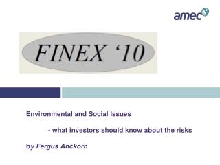 Environmental and Social Issues  	- what investors should know about the risks b y Fergus Anckorn
