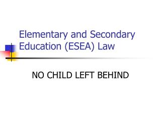 Elementary and Secondary Education (ESEA) Law