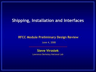 Shipping, Installation and Interfaces