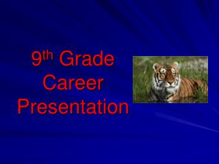9 th  Grade  Career  Presentation