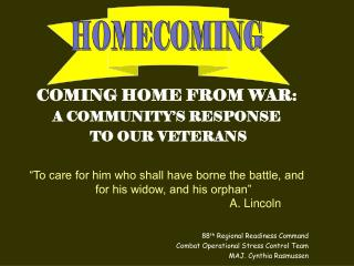 COMING HOME FROM WAR: A COMMUNITY'S RESPONSE  TO OUR VETERANS