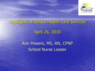 Highlights of School Health Care Services April 26, 2010