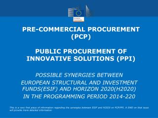 PRE-COMMERCIAL PROCUREMENT   (PCP) PUBLIC PROCUREMENT OF INNOVATIVE SOLUTIONS (PPI)