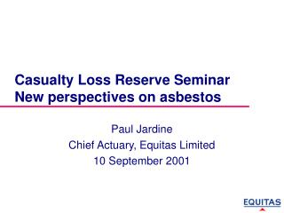 Casualty Loss Reserve Seminar New perspectives on asbestos