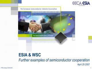 ESIA & WSC Further examples of semiconductor cooperation