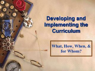 Developing and Implementing the Curriculum