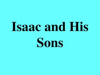 Isaac and His Sons