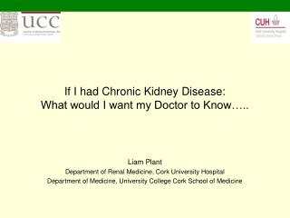 If I had Chronic Kidney Disease: What would I want my Doctor to Know…..
