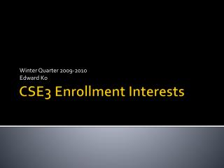 CSE3 Enrollment Interests
