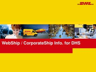 WebShip / CorporateShip Info. for DHS